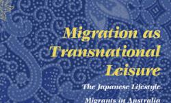 Migration as Transnational Leisure: The Japanese Lifestyle Migrants in Australia