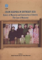 Cham Diaspora In Southeast Asia: History of Migration And Construction of Identity (The Case Study of Malaysia)