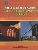 Migration And Mixed Marriage: A Case Study on Migration of Indonesian Women In The Netherlands