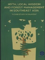 Myth, Local Wisdom and Forest Management In Southeast Asia: A Case Study In Malaysia
