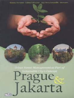 Urban Forest Management as Part of Sustainable City's Concept Prague & Jakarta